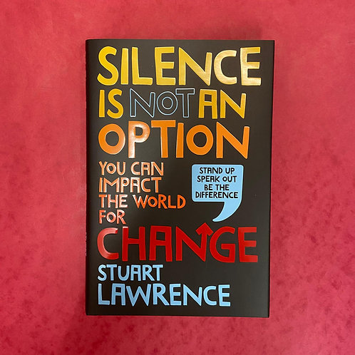 Silence is not an Option Stuart Lawrence