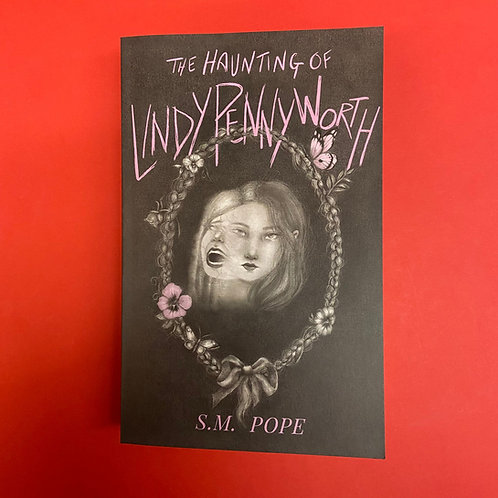 The Haunting of Lindy Pennyworth | S M Pope