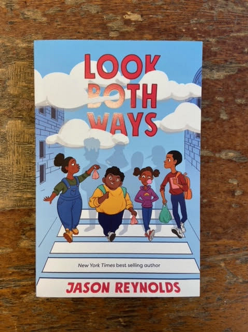 Look Both Ways   Jason Reynolds