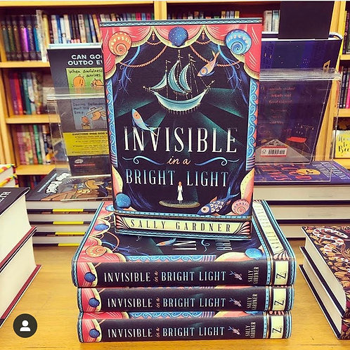 Invisible in a Bright Light | Sally Gardner