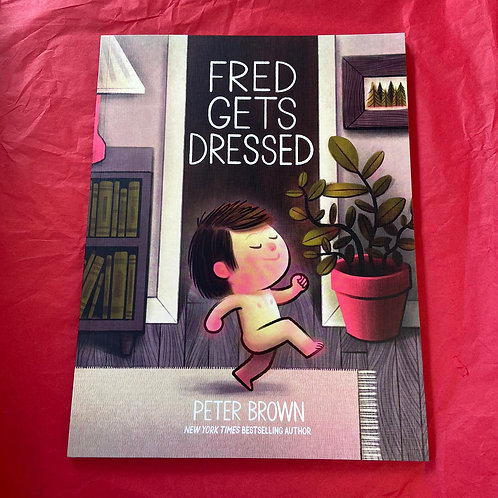 Fred Gets Dressed | Peter Brown