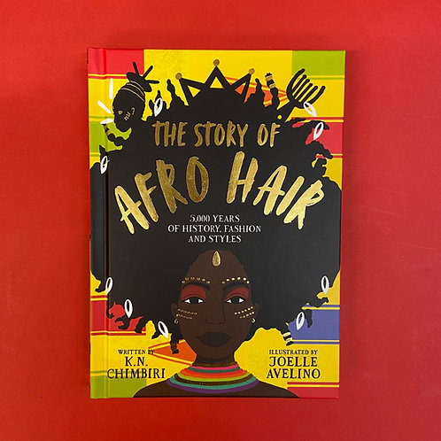 The Story of Afro Hair | K. N. Chimbiri and Joelle Aveline