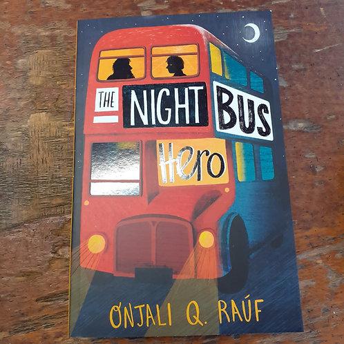 The Night Bus Hero | Onjali Q. Rauf