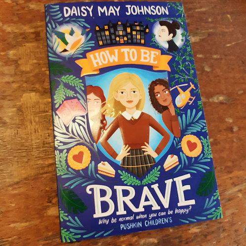 How to Be Brave | Daisy May Johnson