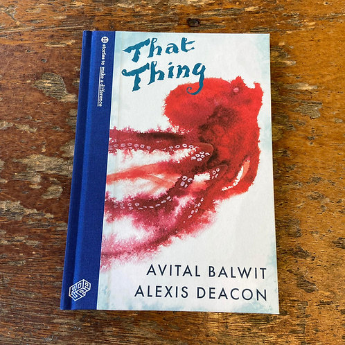That Thing | Avital Balwit and Alexis Deacon