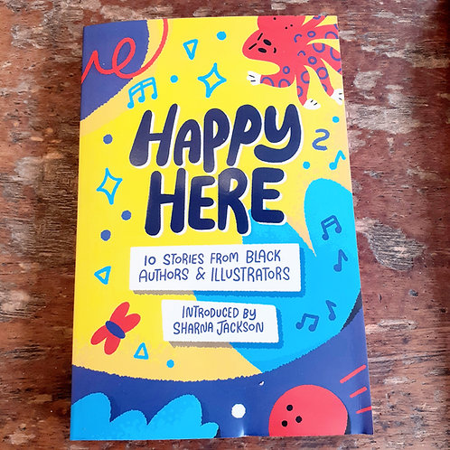 Happy Here: 10 Stories from Black Authors and Illustrators