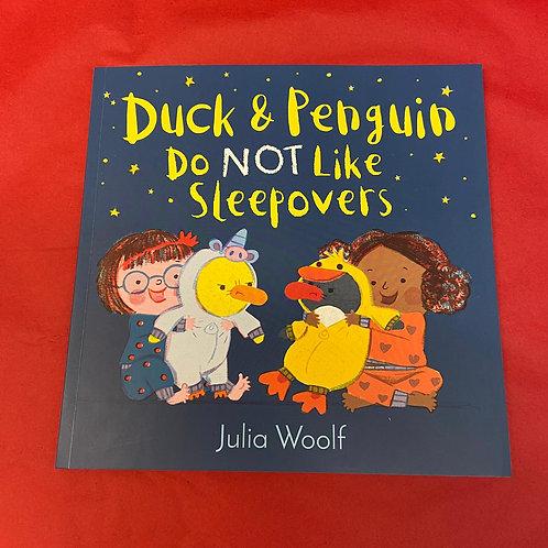 Duck and Penguin Do Not Like Sleepovers | Julia Woolf