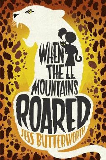 When the Mountains Roared   Jess Butterworth