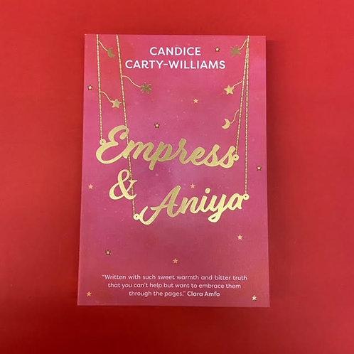Empress & Aniya   Candice Carty-Williams