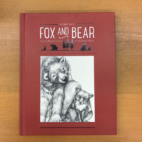 The Sorry Tale of Fox and Bear | Margrete Lamond and Heather Vallance