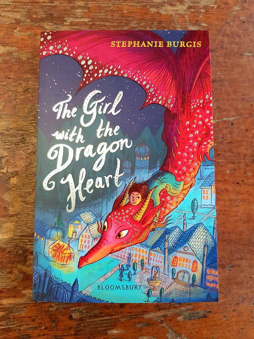 The Girl With The Dragon Heart |  Stephanie Burgis