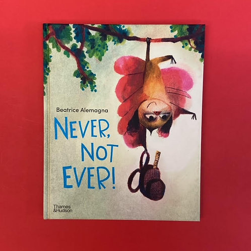 Never, Not Ever!   Beatrice Alemagna
