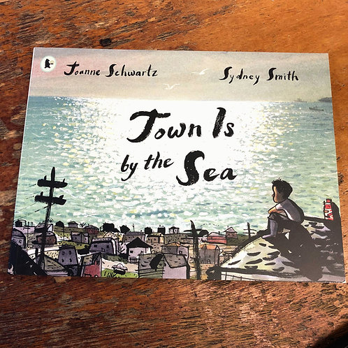 Town Is By The Sea |  Joanne Schwartz and Sydney Smith