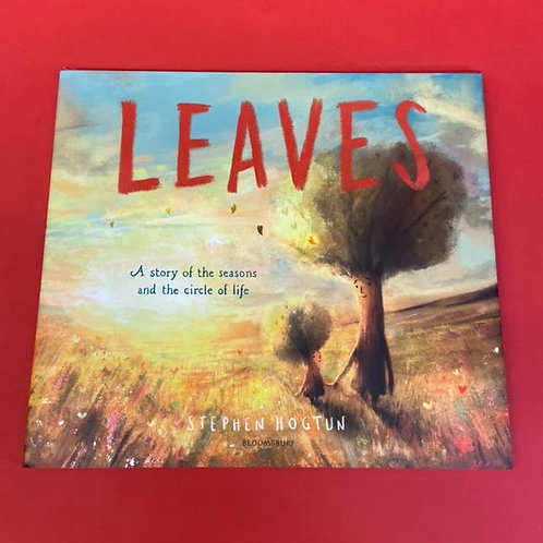 Leaves: A Story of the Seasons and the Circle of Life   Stephen Hogtun