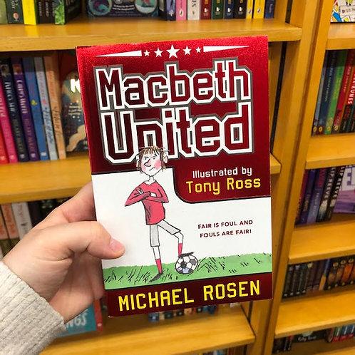 Macbeth United | Michael Rosen
