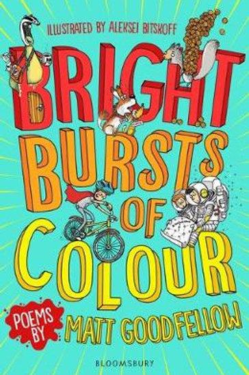 Bright Bursts of Colour   Matt Goodfellow