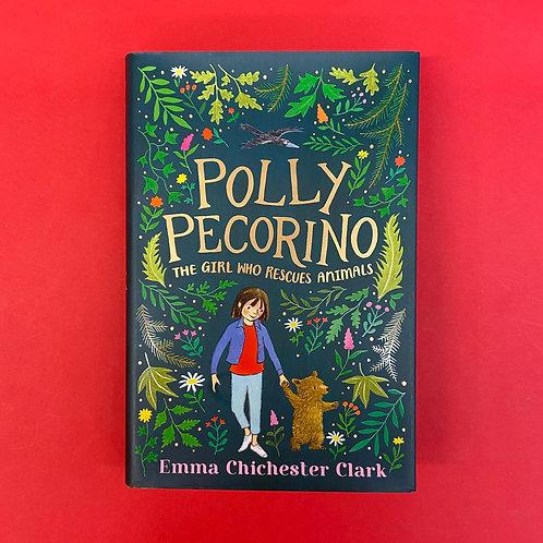 Polly Pecorino: The Girl Who Rescues Animals | Emma Chichester Clark