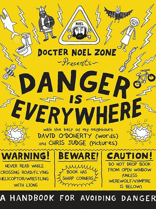 Danger Is Everywhere: A Handbook for Avoiding Danger   David O'Doherty