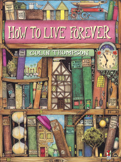How to Live Forever | Colin Thompson