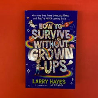 How to Survive Without Grownups   Larry Hayes