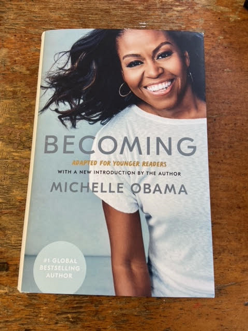 Becoming - Adapted For Younger Readers   Michelle Obama