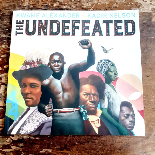 Undefeated | Kwame Alexander & Kadir Nelson