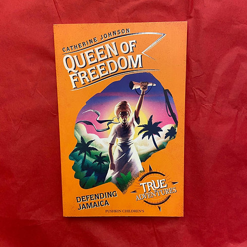 Queen of Freedom: Defending Jamaica | Catherine Johnson