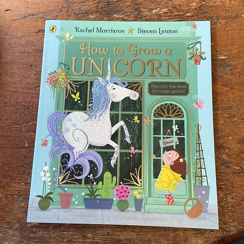 How to grow a Unicorn | Rachel Morrisroe and Steven Lenton