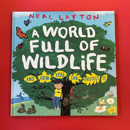 A World Full of Wildlife and How You Can Protect It | Neal Layton