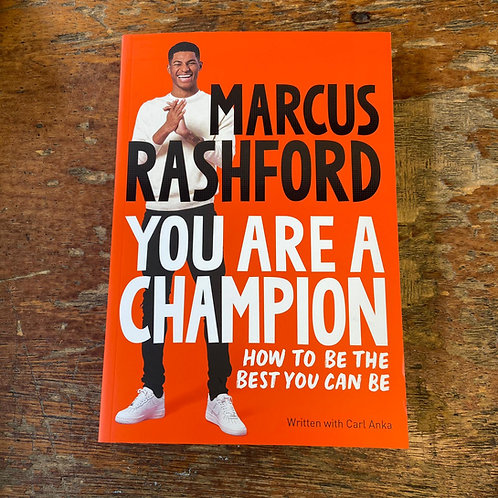 You Are A Champion: How To Be The Best You Can Be | Marcus Rashford