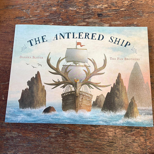 The Antlered Ship   Dashka Slater and The Fan Brothers