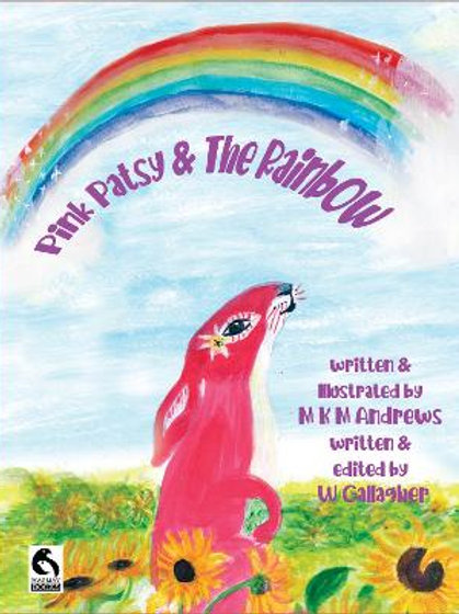 Pink Patsy and the Rainbow   W. Gallagher andM K M Andrews