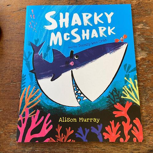 Sharky McShark and the Teensy Wee Crab   Alison Murray