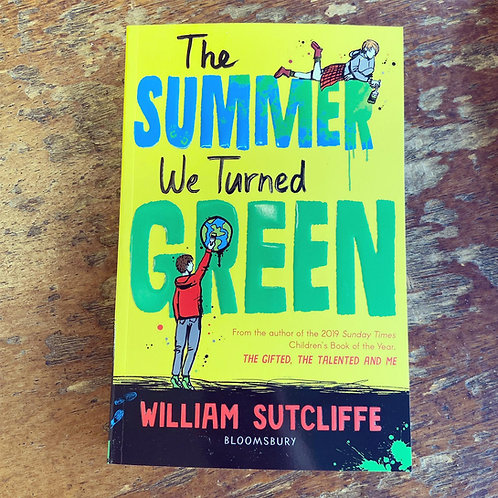 The Summer We Turned Green   William Sutcliffe