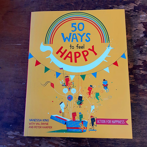 50 Ways To Feel Happy | Vanessa King, Val Payne & Peter Harper
