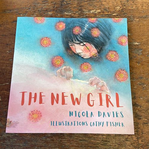 The New Girl   Nicola Davies and Cathy Fisher