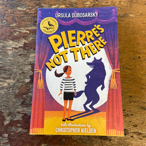 Pierre's Not There | Ursula Dubosarsky