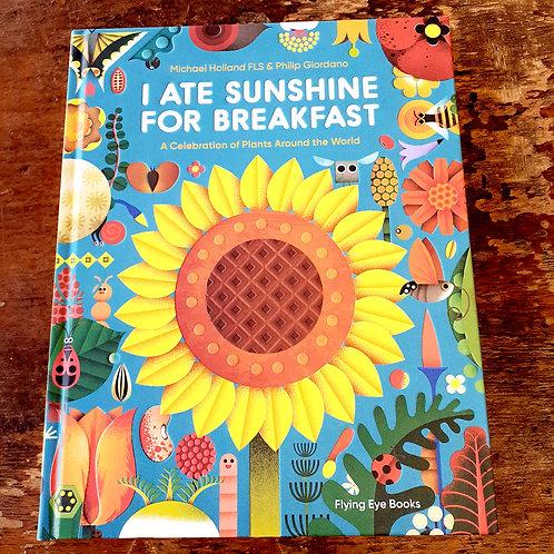 I Ate Sunshine for Breakfast