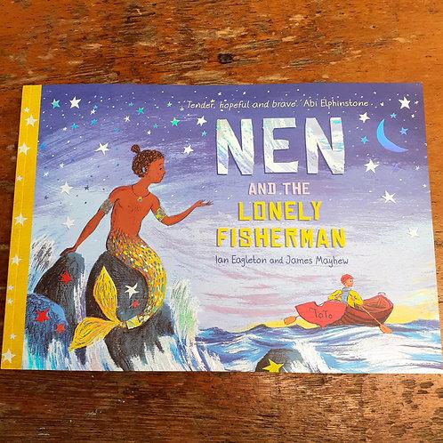 Nen and the Lonely Fisherman    Ian Eagleton & James Mayhew