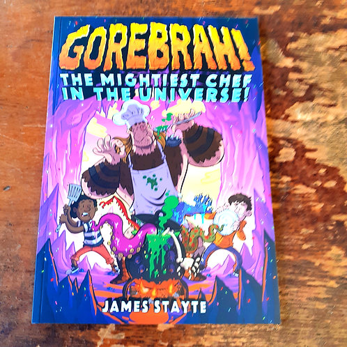 GOREBRAH: The Mightiest Chef in the Universe!   James Stayte