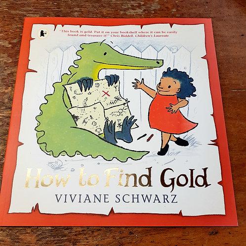 How to Find Gold | Viviane Schwarz