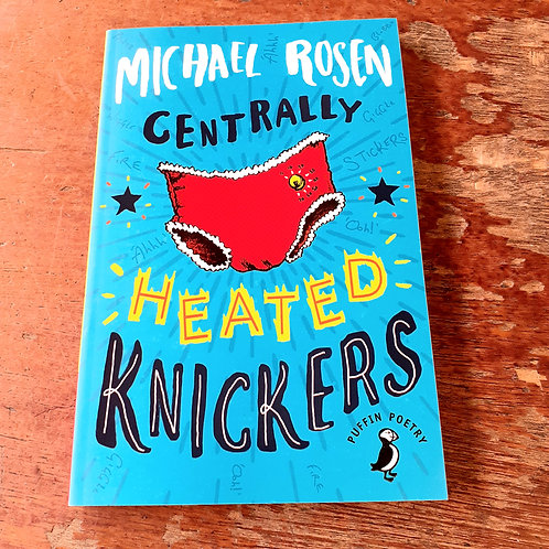 Centrally Heated Knickers | Michael Rosen