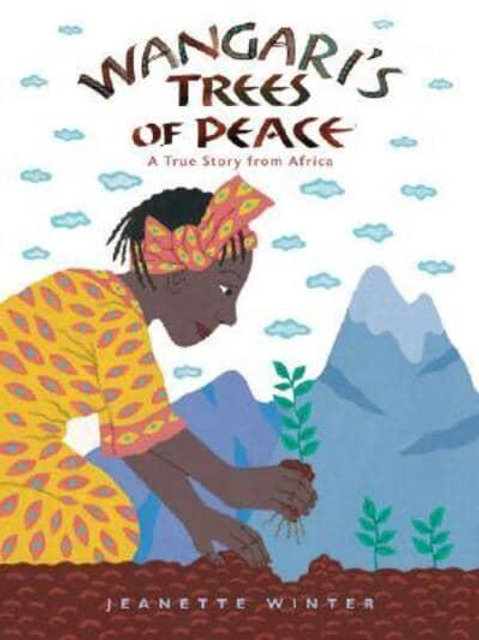 Wangari's Trees of Peace: A True Story from Africa | Jeanette Winter