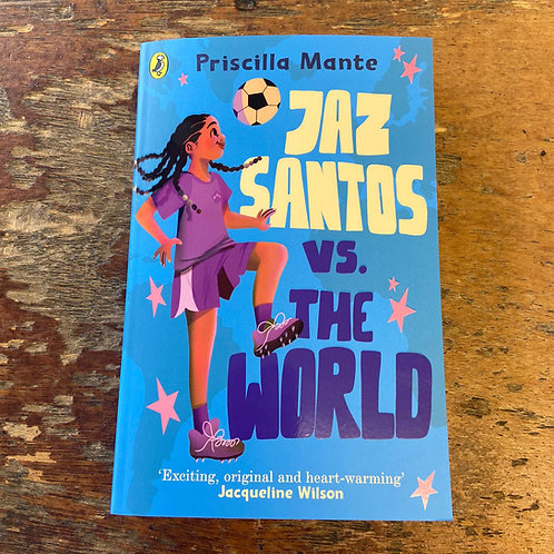 Jaz Santos vs. the World   Priscilla Mante