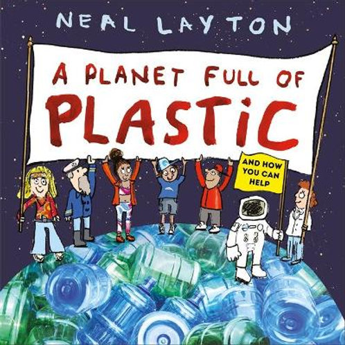 A Planet Full of Plastic   Neal Layton