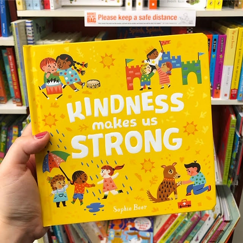 Kindness Makes Us Strong | Sophie Beer