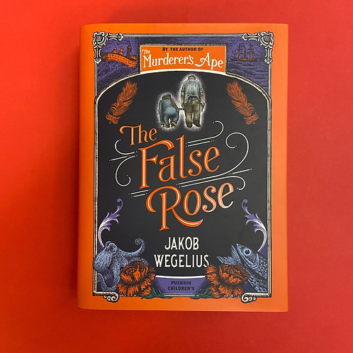 The False Rose | Jakob Wegelius