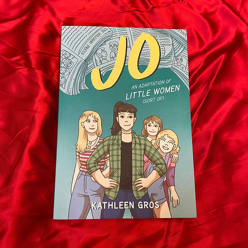 Jo: An Adaptation of Little Women (sort of) | Kathleen Gros