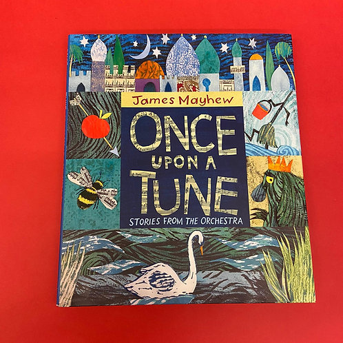 Once Upon a Tune: Stories from the Orchestra   James Mayhew