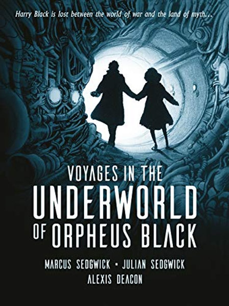 Voyages in the Underworld of Orpheus Black | Marcus Sedgwick